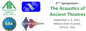 2nd Symposium : The Acoustics of Ancient Theatres, September 1-3, 2021, Verona, Italy